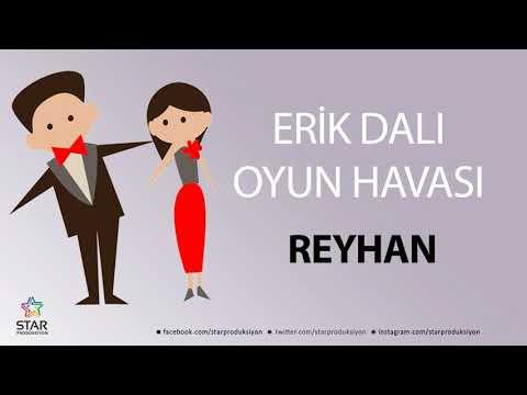 Erik Dalı REYHAN - İsme Özel Oyun Havası