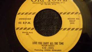 Gwen Edwards and The Co-Eds - Love You Baby All The Time - Classic New York Doo Wop Rocker