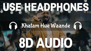 Khatam Hue Waande (8D Audio) | Emiway Bantai (Prod.Yoki) | 3D Song | Feel 8D