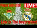 Real Betis Vs Real Madrid Live Stream