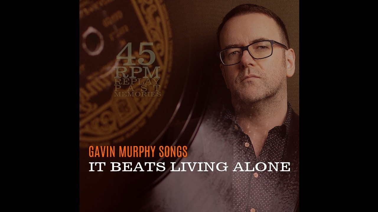 It Beats Living Alone - Gavin Murphy Songs