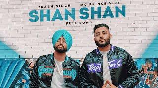 Shan Shan (Prabh Singh, MC Prince Virk) Mp3 Song Download