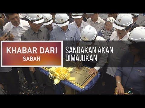 Khabar Dari Sabah: Sandakan akan dimajukan