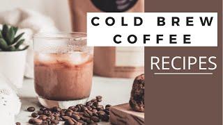 DIY COLD BREW COFFEE & 3 DRINK RECIPES!