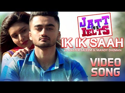 Ik Ik Saah | JATT vs IELTS | Ravneet | Khushi | Master Saleem, Mandy Dhiman | New Punjabi Movie Song