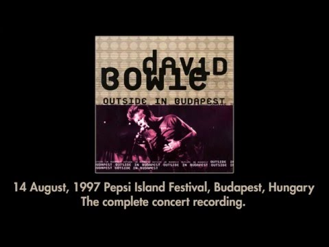 David Bowie - Outside in Budapest 1997 (The complete concert recording)