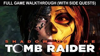 "SHADOW OF THE TOMB RAIDER FULL GAME Walkthrough NO Commentary GAMEPLAY ""Longplay Marathon Edition"""