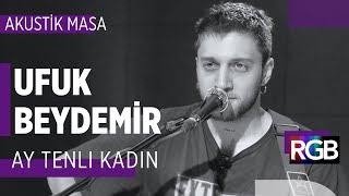 Ufuk Beydemir - Ay Tenli Kadın (Akustik) #akustikmasa Resimi