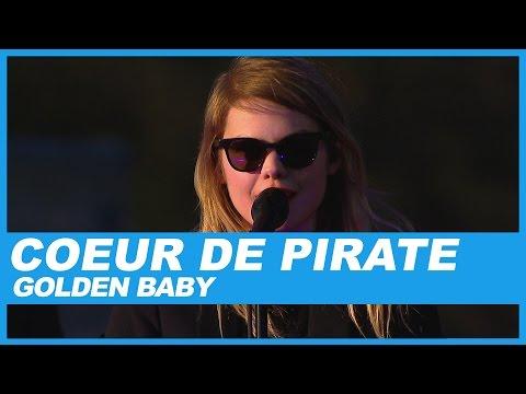 Coeur de Pirate   Golden Baby