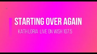 Kath Loria - Starting Over Again (Natalie Cole) LIVE on Wish 107.5