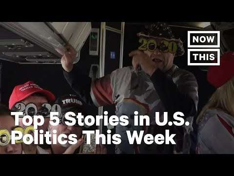 Top 5 Most Intense Politics Stories of the Week: Feb. 10, 2020 | NowThis