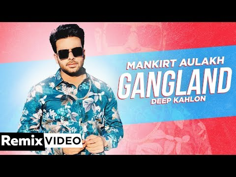 Gangland (Remix)   Mankirt Aulakh Ft Deep Kahlon   Latest Punjabi Songs 2019   Speed Records