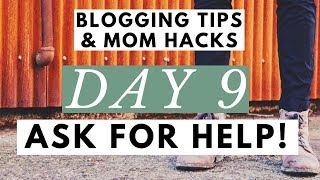 Asking for Help ● Blogging Tips & Mom Hacks Series DAY 9