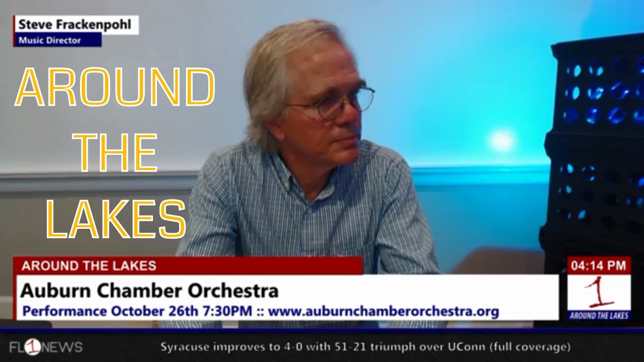 AROUND THE LAKES: Music Director Steve Frackenpohl discusses the history and upcoming performances of The Auburn Chamber Orchestra (podcast)