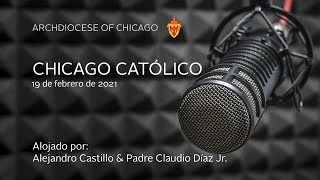 Chicago Catolico Radio 2/19/2021 (Spanish)