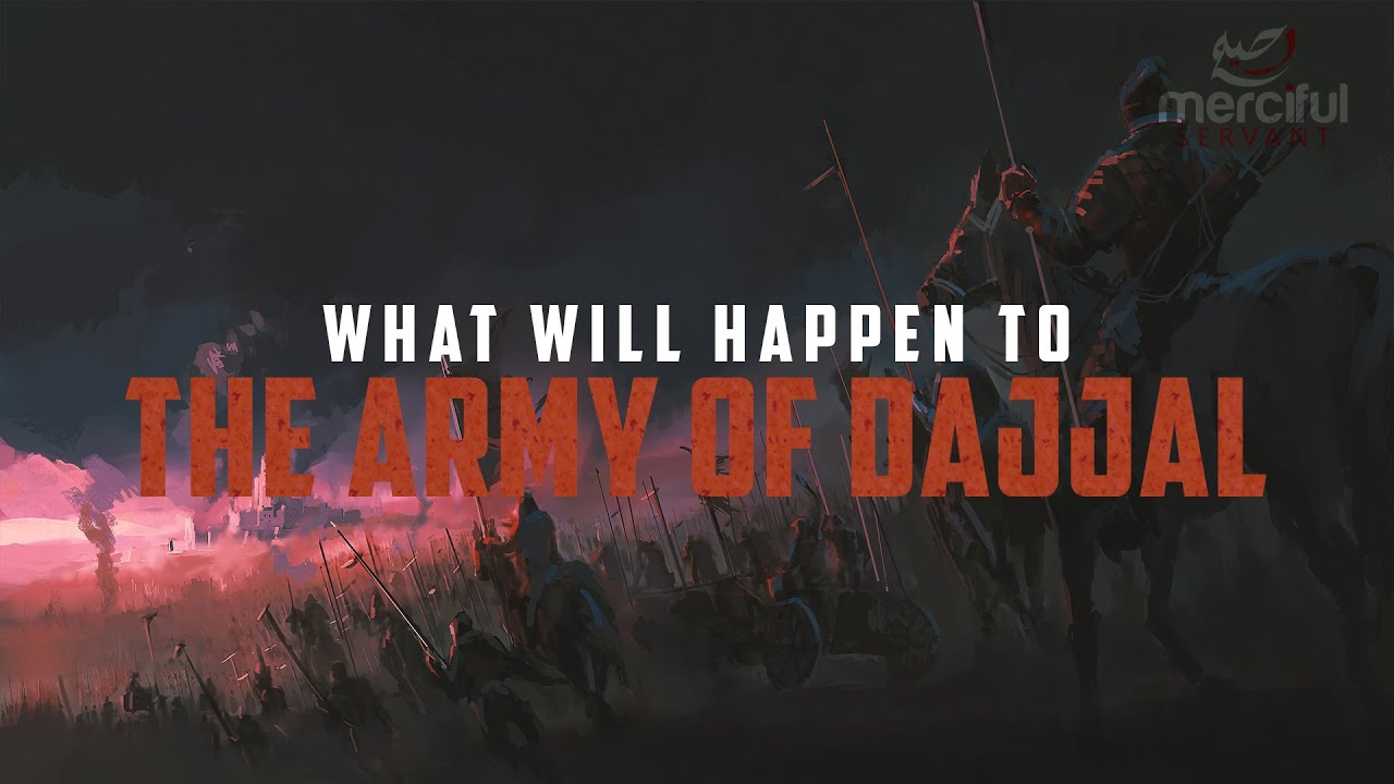 WHAT WILL HAPPEN TO THE ARMY OF DAJJAL?