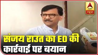 Not A Single MLA Of Shiv Sena Will Surrender: Sanjay Raut   ABP News
