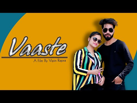 Vaaste song || dhvani bhanushali,  Nikhil D song || heart touching love story || Vipin Rajora ||