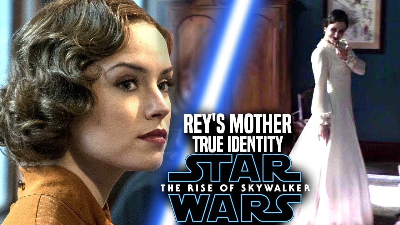 The Rise Of Skywalker Rey S Mother True Identity Revealed Star Wars Episode 9 Youtube
