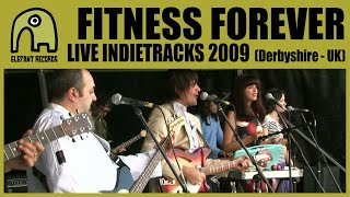 FITNESS FOREVER - Live Indietracks Festival | 25-7-2009