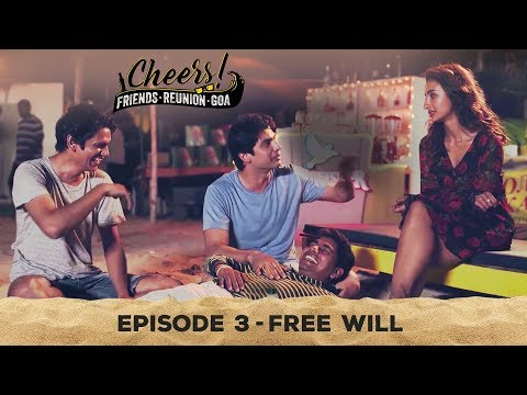 Cheers - Friends. Reunion. Goa | Web Series | Episode 3 - Free Will | Cheers!