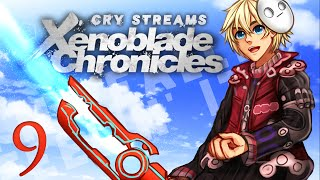 Cry Streams: Xenoblade Chronicles [Session 9] [Full]