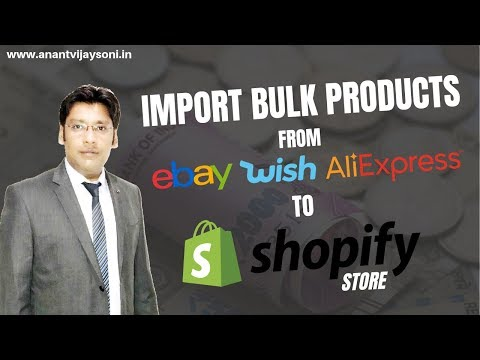 Bulk Import Aliexpress/eBay/Wish Products in Shopify Store - Dropshipping Hindi Tutorial