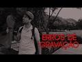 MAKING OF / ERROS DE GRAVAÇÃO - Perdidos no PARQUE DA JUVENTUDE