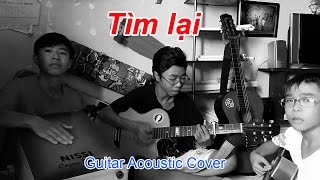Tìm lại - Guitar Acoustic Cover (KKK Band)