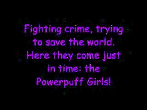 Powerpuff Girls Ending Theme Song *LYRICS!*