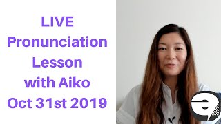 LIVE English Pronunciation Lesson with Aiko | Oct 31st 2019