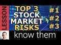 3 Stock Market Risks You Need To Know