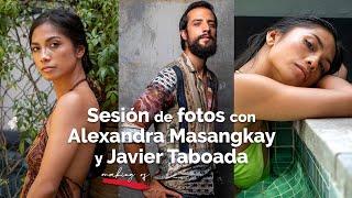 SESIÓN de FOTOS con ALEXANDRA MASANGKAY y JAVIER TABOADA - making of