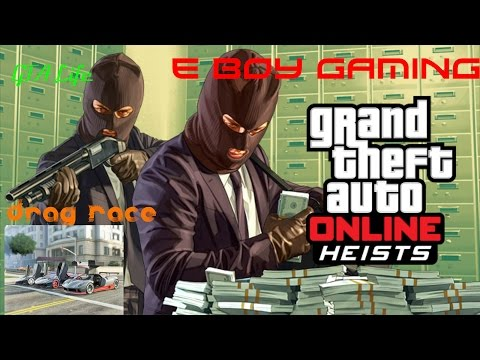 Gta V Gta life Hiest set up / Drag Race E boy gaming