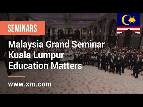 XM.COM - 2018 - Malaysia Grand Seminar - Kuala Lumpur - Education Matters