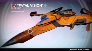 Destiny - How to Get the Fatal Vision - AWESOME SHIP!