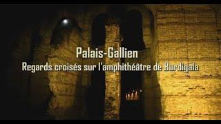 Palais-Gallien, regards croisés sur l'amphithéâtre de Burdigala (teaser du film de 26 mn en VOD)