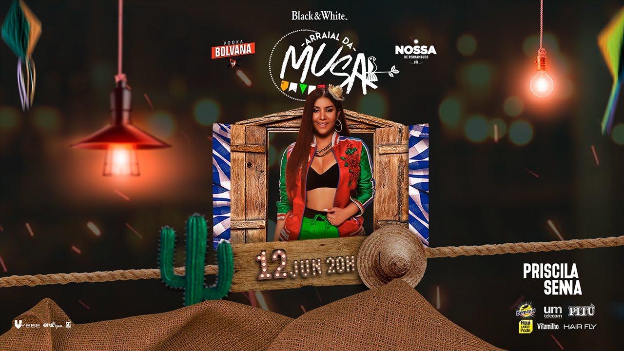 Download Arraial da Musa #2 Priscila Senna (Live) #FiqueEmCasa, Cante #Comigo
