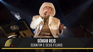 Sérgio Reis - Serafim e Seus Filhos - Sérgio Reis e Filhos
