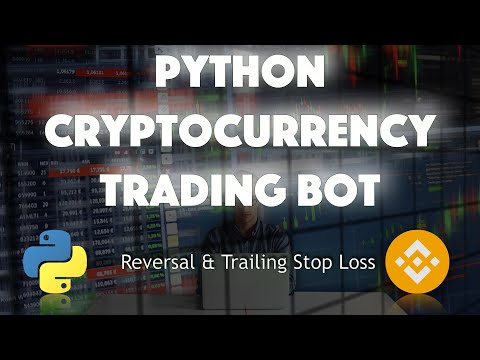 Cryptocurrency 💰  Trading Bot 🤖 with Python & Binance - Reversal & Trailing Stop Loss