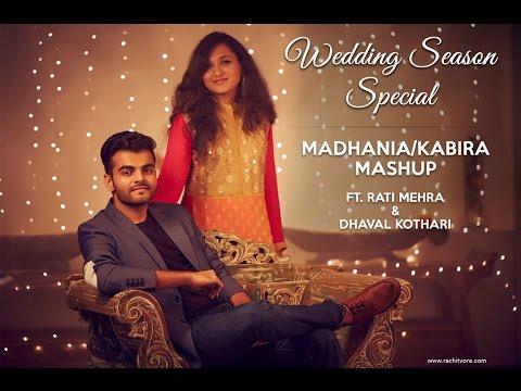 Madhania  Kabira   Mashup  ft. Dhaval & Rati  Wedding season  Mussarat Nazir  Arijit Singh