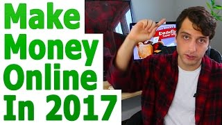 Make Money Online In 2017: Starting From Scratch 💵💵💵 💰💰