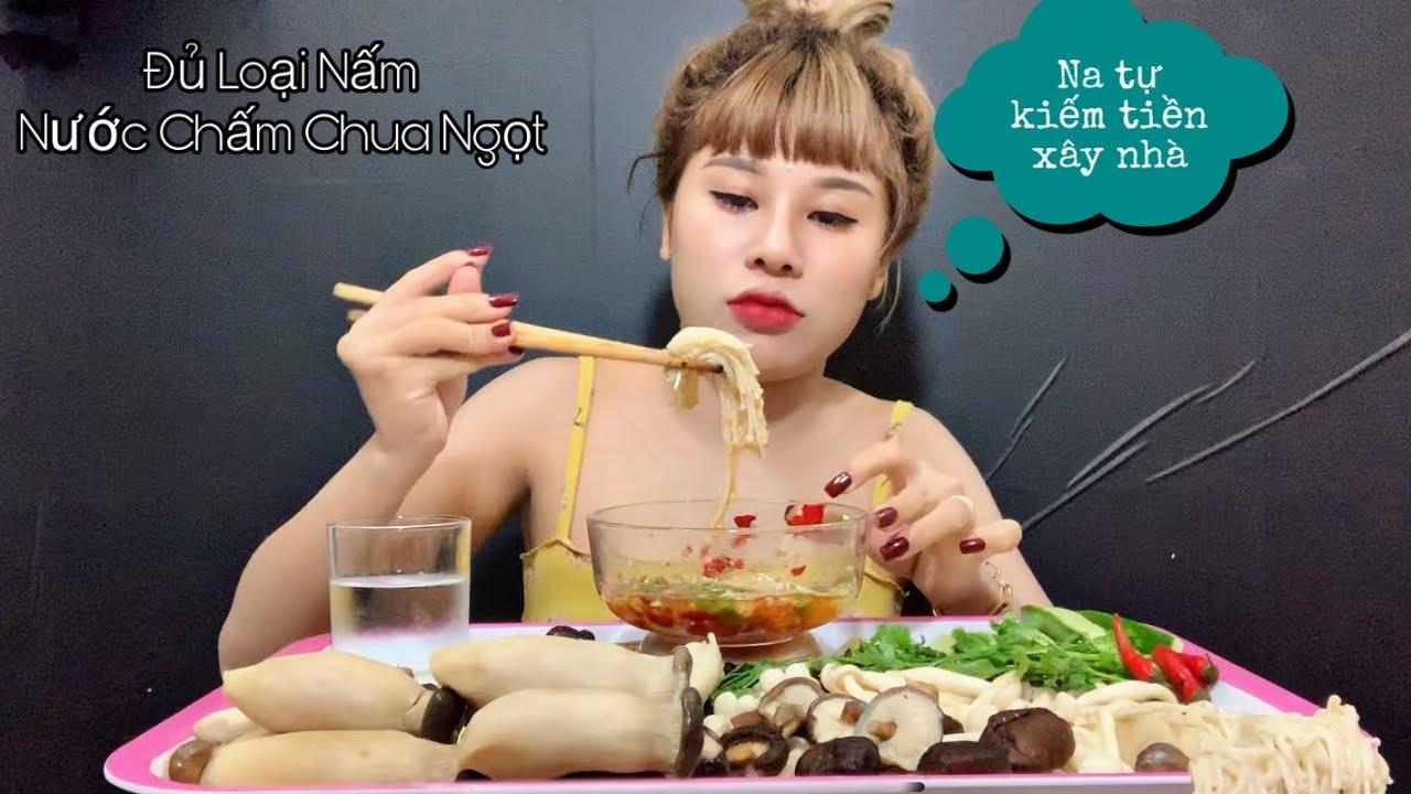 NanaLiu Ăn Hết Mâm Nấm Đùi Gà Chấm Chua Ngọt , Và Khoe Đang Xây Nhà Cho Ba Mẹ Ở Quê