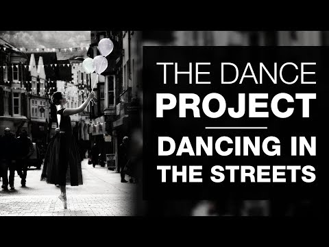 PHOTOGRAPHY DANCE PROJECT | Ballet in the Streets