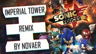 Sonic Forces - Imperial Tower (NOVAER Remix)