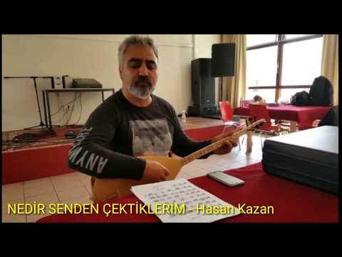 NEDİR SENDEN ÇEKTİKLERİM - Hasan Kazan
