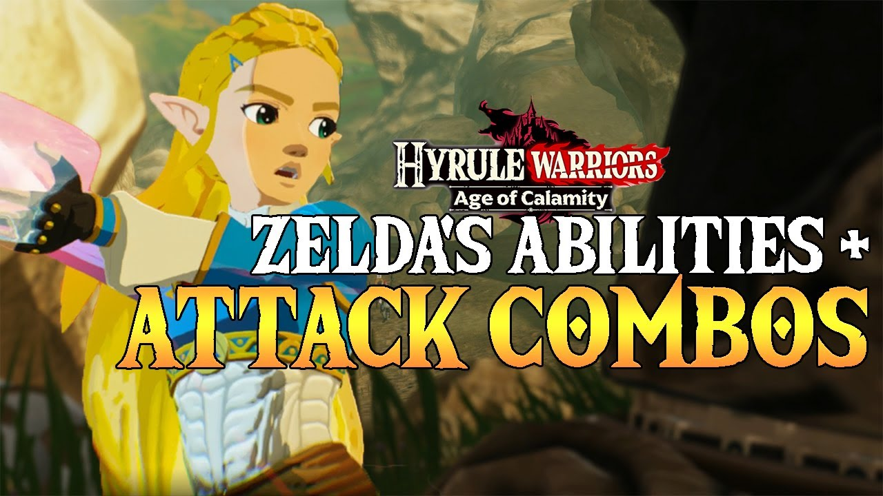 Zelda Character Guide All Abilities Attack Combos Hyrule Warriors Age Of Calamity Demo Youtube