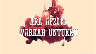 Ara AF2016 - Warkah Untukku Lirik
