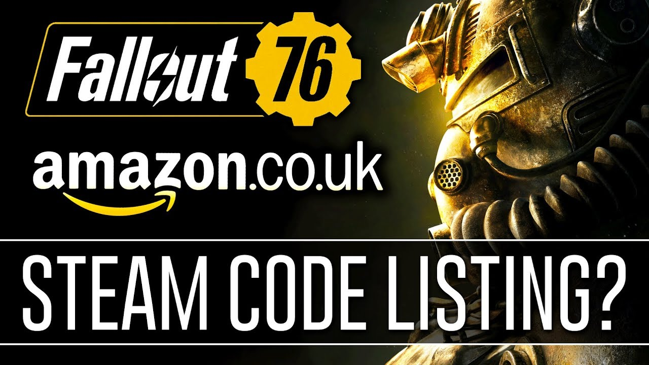 FALLOUT 76 - 'Steam Code' Listed by Amazon UK    Is it FAKE
