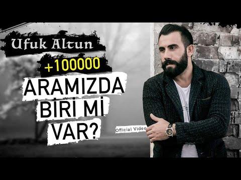 UFUK ALTUN - ARAMIZDA BİRİ Mİ VAR - (2018 OFFICIAL VIDEO)